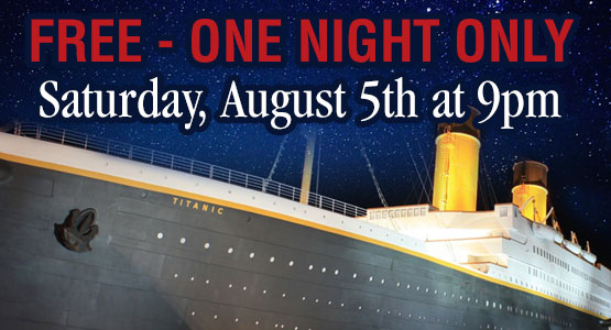 TITANIC MOVIE AS YOU'VE NEVER SEEN IT BEFORE...Under the Stars at the Titanic Museum Attraction in Pigeon Forge, TN.