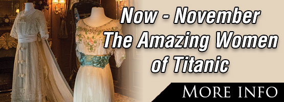 The Amazing Women in 1912 on Titanic! Dress Collection On Display NOW – November.