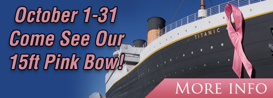 August 1-31. Titanic Cancer Awareness Month. Come see our 15ft pink bow!