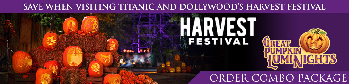 Save when visiting Titanic and Dollywood's Harvest Festival with our Combo Offer.